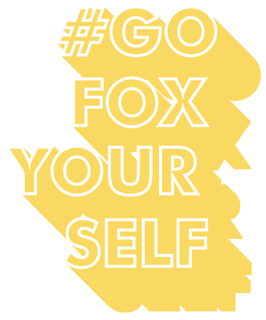 Go fox your self